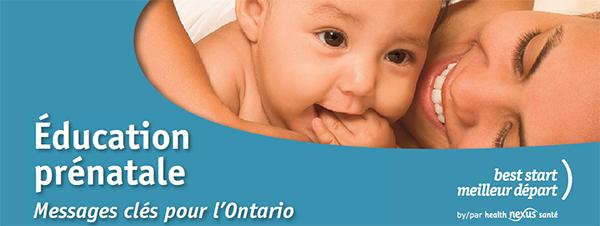 Éducation prénatale Messages clés pour l'Ontario